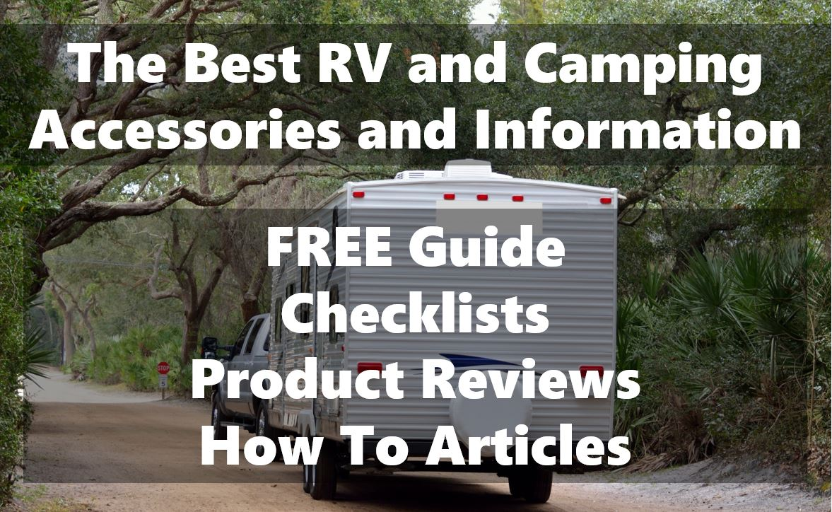 Best RV & Camping Checklists, Accessories, Gear & Tips