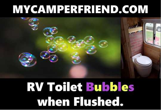 Rv Toilet Bubbles When Flushed How To