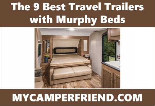Camper Wheel Chocks >> The 9 Best Travel Trailers with Murphy Beds | MyCamperFriend.com